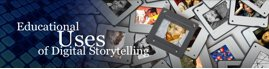 Educ_Uses_Digital_Storytelling